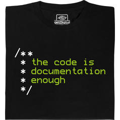 De code is genoeg documentatie T-Shirt