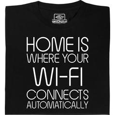 Home is where your Wi-fi connects automatically T-Shirt